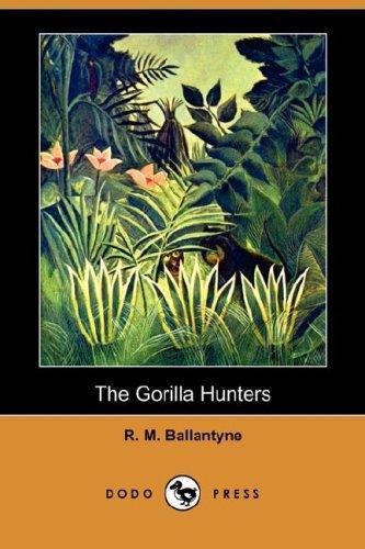 The Gorilla Hunters (Dodo Press)