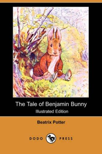 Download The Tale of Benjamin Bunny (Illustrated Edition) (Dodo Press)
