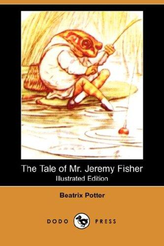 Download The Tale of Mr. Jeremy Fisher (Illustrated Edition) (Dodo Press)