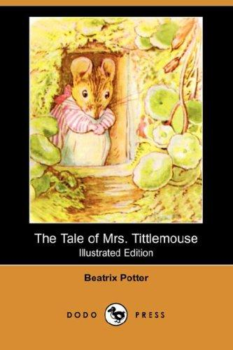 Download The Tale of Mrs. Tittlemouse (Illustrated Edition) (Dodo Press)