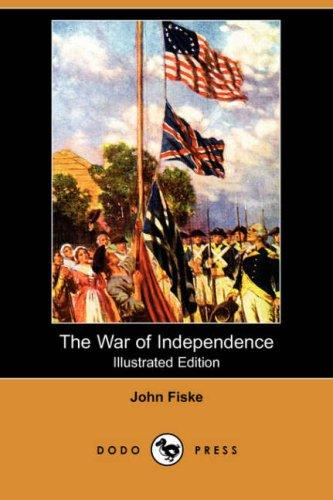 Download The War of Independence (Illustrated Edition) (Dodo Press)