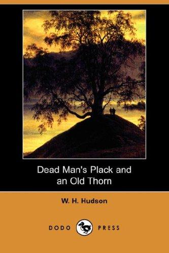 Download Dead Man's Plack and an Old Thorn (Dodo Press)