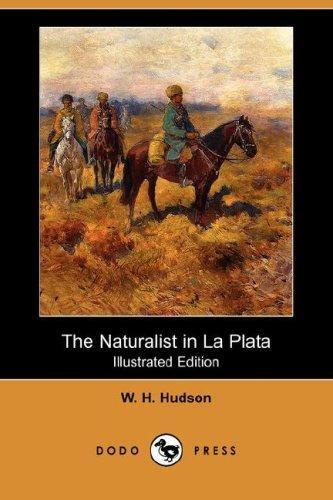 Download The Naturalist in La Plata (Illustrated Edition) (Dodo Press)
