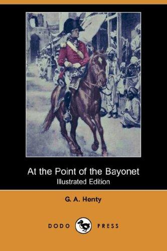 Download At the Point of the Bayonet (Illustrated Edition) (Dodo Press)
