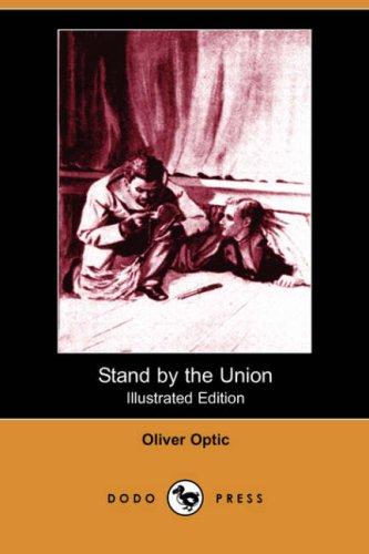 Stand by the Union (Illustrated Edition) (Dodo Press)