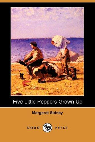 Download Five Little Peppers Grown Up (Dodo Press)