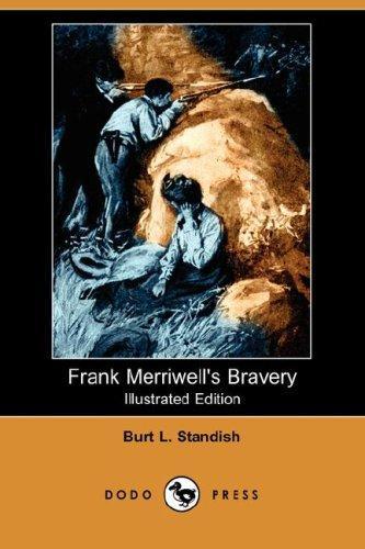 Frank Merriwell's Bravery (Illustrated Edition) (Dodo Press)