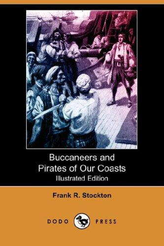 Download Buccaneers and Pirates of Our Coasts (Illustrated Edition) (Dodo Press)