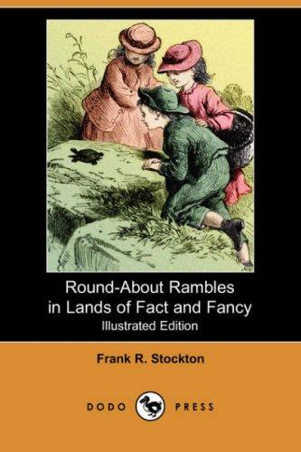 Download Round-About Rambles in Lands of Fact and Fancy (Illustrated Edition) (Dodo Press)