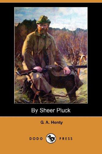 Download By Sheer Pluck (Dodo Press)