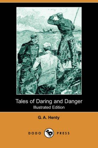 Download Tales of Daring and Danger (Illustrated Edition) (Dodo Press)