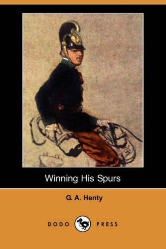 Download Winning His Spurs (Dodo Press)
