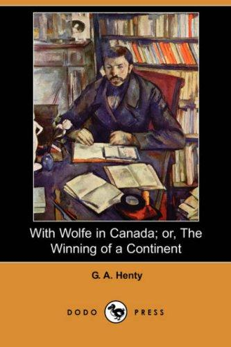 Download With Wolfe in Canada; or, The Winning of a Continent (Dodo Press)