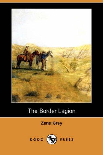 Download The Border Legion (Dodo Press)