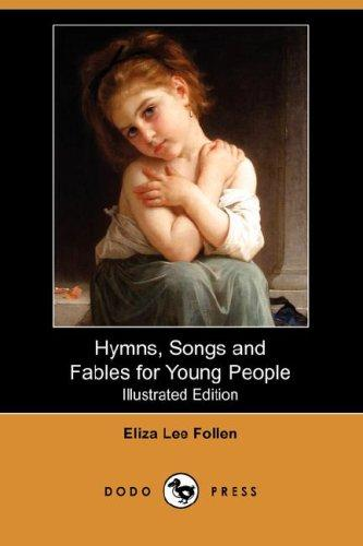 Download Hymns, Songs and Fables for Young People (Illustrated Edition) (Dodo Press)