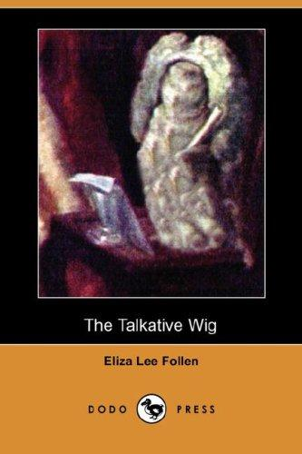 Download The Talkative Wig (Dodo Press)