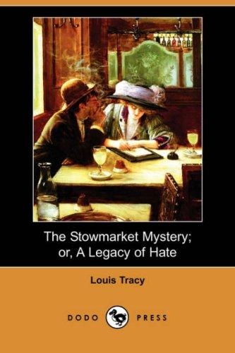 The Stowmarket Mystery; or, A Legacy of Hate (Dodo Press)