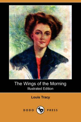 Download The Wings of the Morning (Illustrated Edition) (Dodo Press)