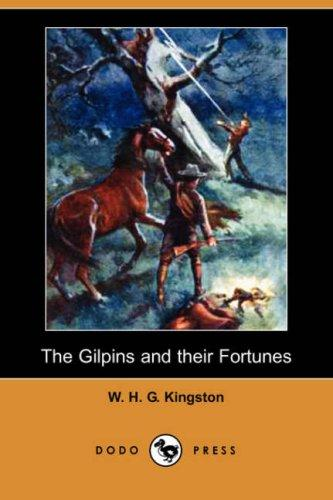 Download The Gilpins and their Fortunes (Dodo Press)