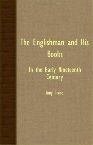The Englishman And His Books – In The Early Nineteenth Century