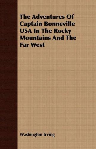 Download The Adventures Of Captain Bonneville USA In The Rocky Mountains And The Far West