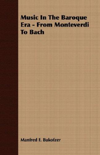 Download Music In The Baroque Era – From Monteverdi To Bach