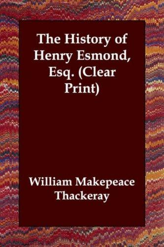 The History of Henry Esmond, Esq. (Clear Print)