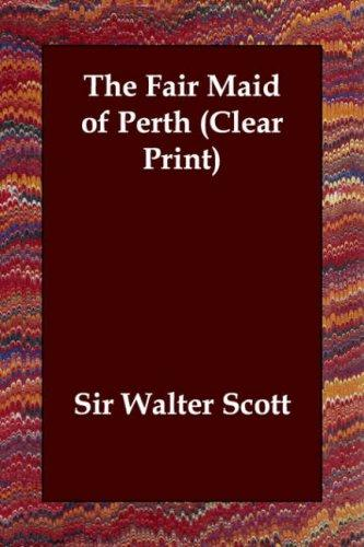 The Fair Maid of Perth (Clear Print)