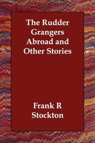 Download The Rudder Grangers Abroad and Other Stories