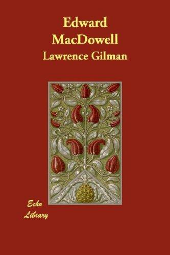 Edward MacDowell by Gilman, Lawrence