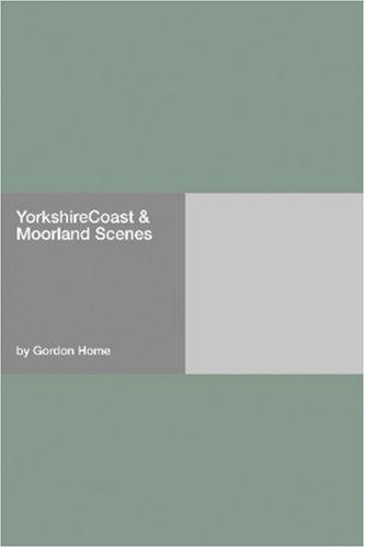 YorkshireCoast & Moorland Scenes