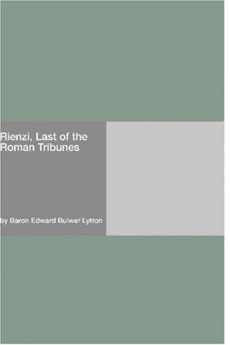Download Rienzi, Last of the Roman Tribunes