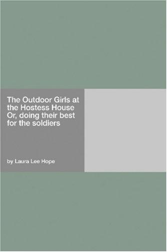 Download The Outdoor Girls at the Hostess House Or, doing their best for the soldiers