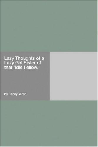 """Lazy Thoughts of a Lazy Girl Sister of that """"Idle Fellow."""""""