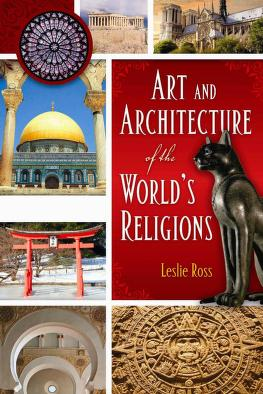 Art and architecture of the world's religions by Leslie Ross