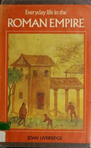 Cover of: Everyday life in the Roman Empire | Joan Liversidge
