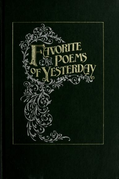 Favorite poems of yesterday by [editorial direction, Aileene Neighbors].