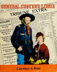 Cover of: General Custer's Libbie   Lawrence A. Frost