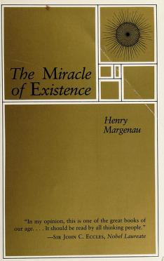 Cover of: The miracle of existence | Henry Margenau
