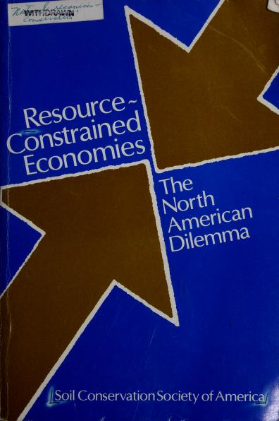 Resource-Constrained Economics: The North America Dilemma  by John Fraser