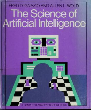 Cover of: The science of artificial intelligence | Fred D'Ignazio