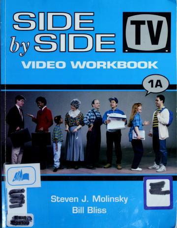 Cover of: Side by Side TV Video Wb 1a | Steven J. Molinsky, Bill Bliss