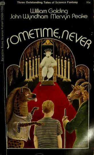 Cover of: Sometime, never | by William Golding, John Wyndham, Mervyn Peake.