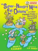 Cover of: Super-hungry mice eat onions and other painless tricks for memorizing geography facts