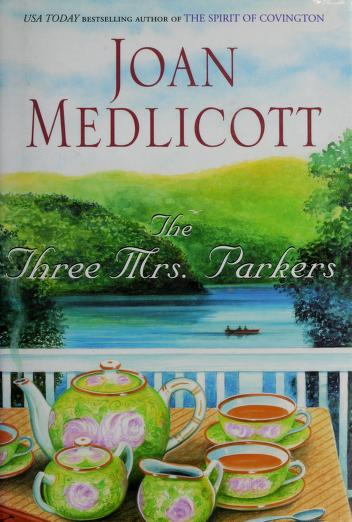 The Three Mrs. Parkers by Joan Medlicott