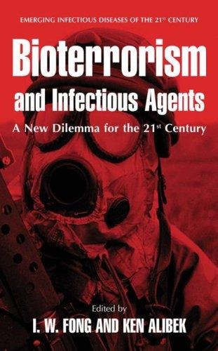 Bioterrorism and infectious agents by I. W. Fong, Ken Alibek