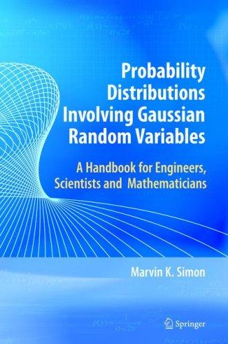 Probability Distributions Involving Gaussian Random Variables by Marvin K. Simon