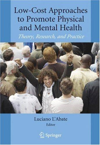Low-Cost Approaches to Promote Physical and Mental Health by Luciano L'Abate