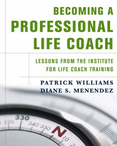 Image 0 of Becoming a Professional Life Coach: Lessons from the Institute of Life Coach Tra