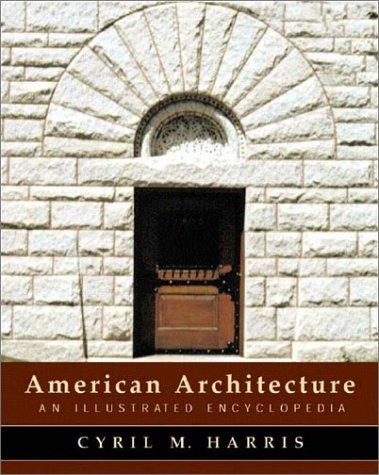 American Architecture by Cyril M. Harris